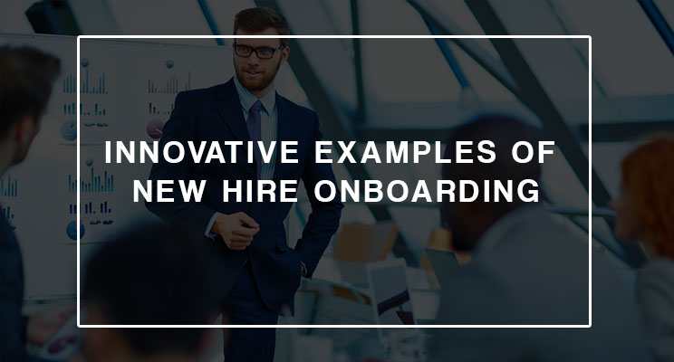 Innovative Examples of New Hire Onboarding