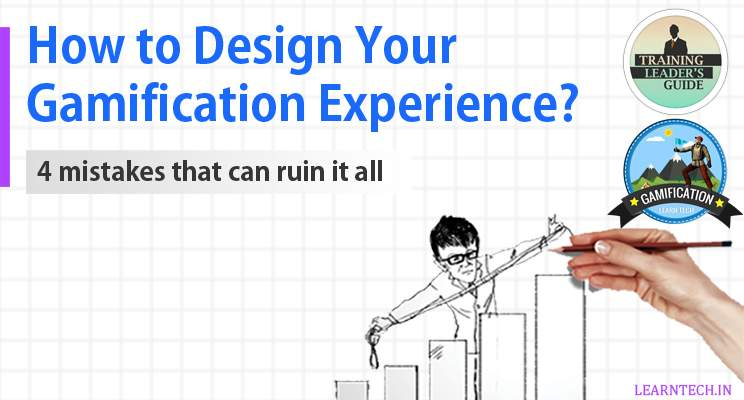 How to Design Your Gamification Experience? – Gamification in E learning