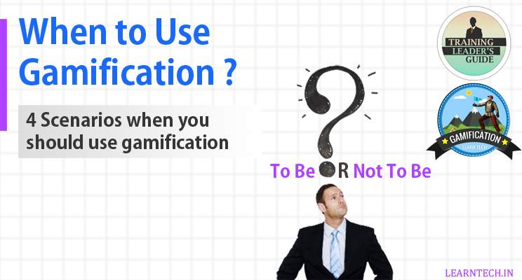 When to Use Gamification? - Gamification in E learning - Gamification uses