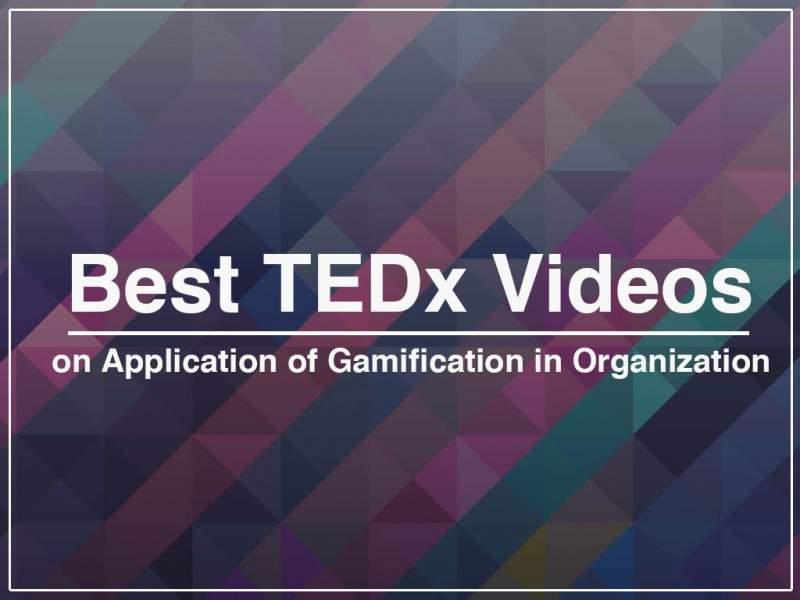 Best TEDx Videos on Application of Gamification in Organization - Gamification in Learning