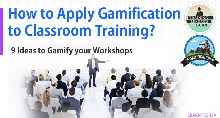 How to Apply Gamification to Classroom Training? - Gamification in Learning