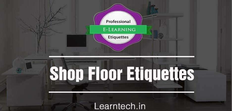 Shop Floor Etiquettes - Ready Made E learning Content