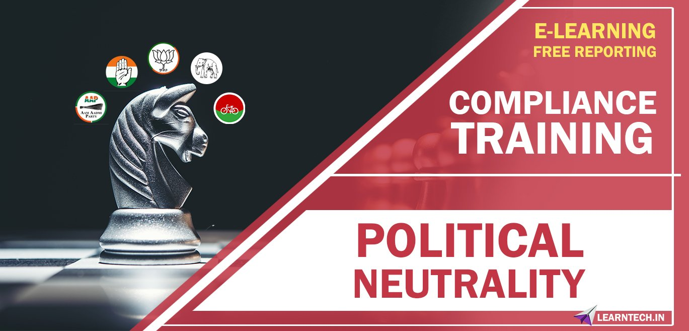 Political Neutrality - Off the Shelf E learning Content - Compliance training